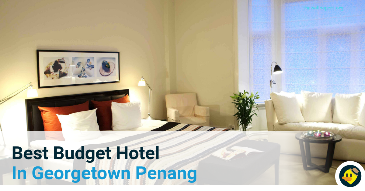 Best Budget Hotel In Georgetown Penang Featured Image