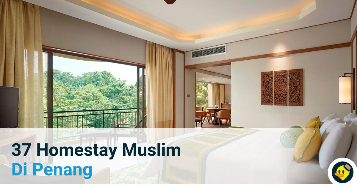 37 Homestay Muslim Di Penang Yang Selesa dan Menarik Featured Image