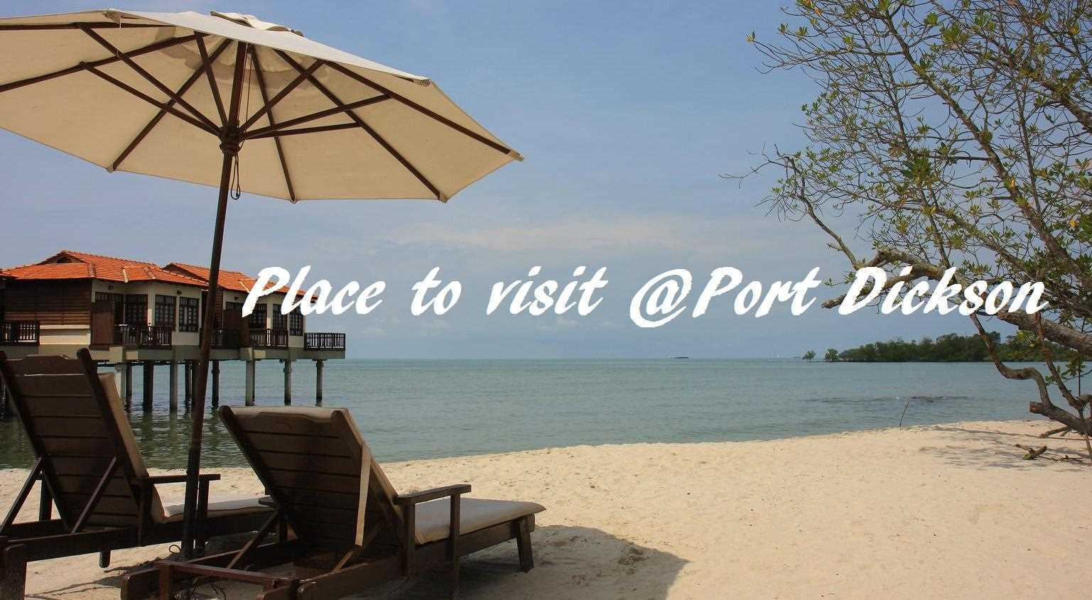 Place to Visit @Port Dickson Featured Image