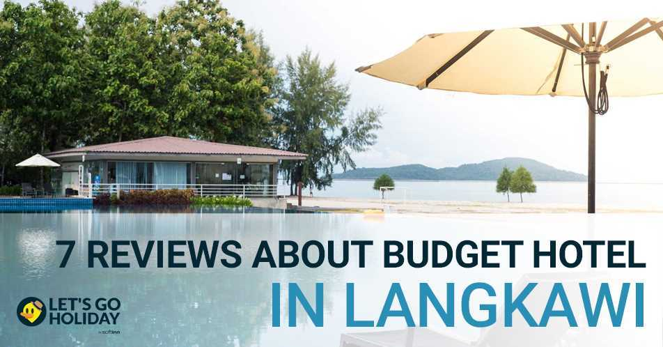 7 Reviews About Budget Hotel In Langkawi Featured Image