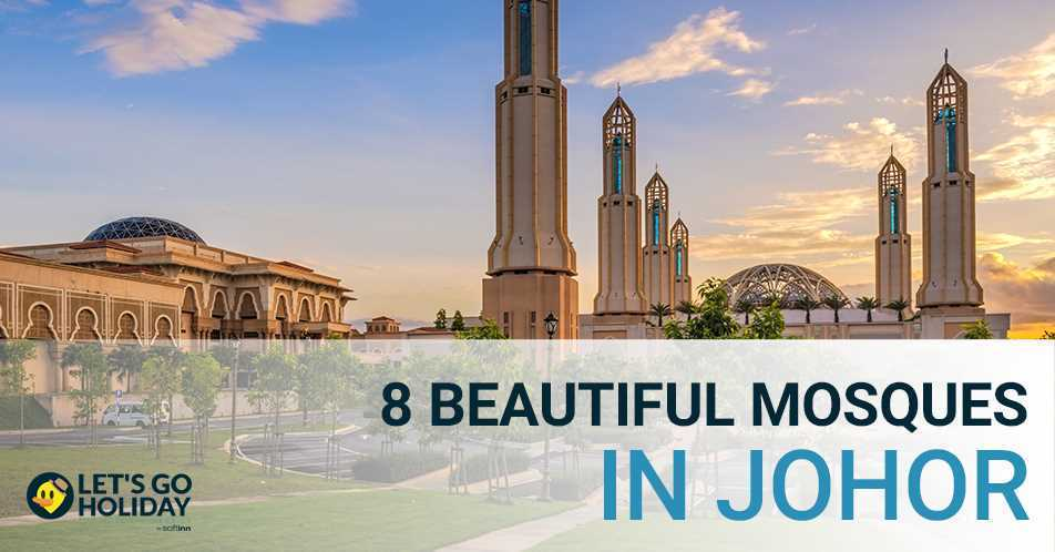 8 Beautiful Mosques In Johor Featured Image